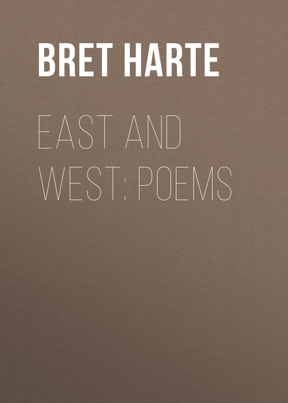 Фото - Bret Harte East and West: Poems bret harte cressy