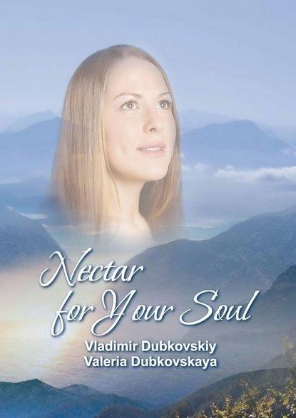 Vladimir Dubkovskiy Nectar for Your Soul mark j keown what god's up to on planet earth