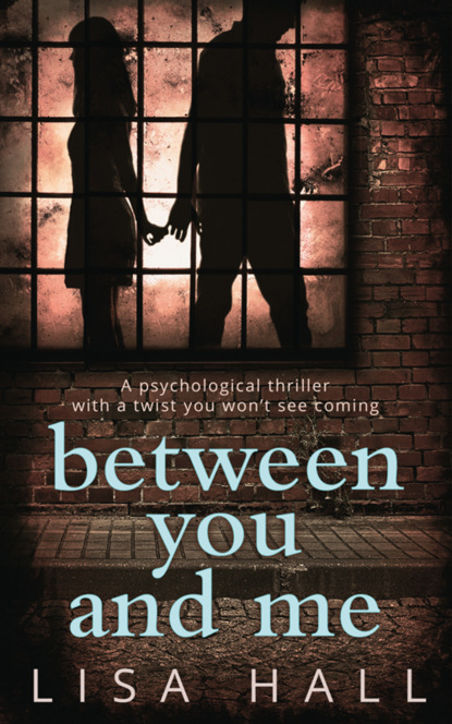 Lisa Hall Between You and Me: The bestselling psychological thriller with a twist you won't see coming michael wood a room full of killers a gripping crime thriller with twists you won't see coming