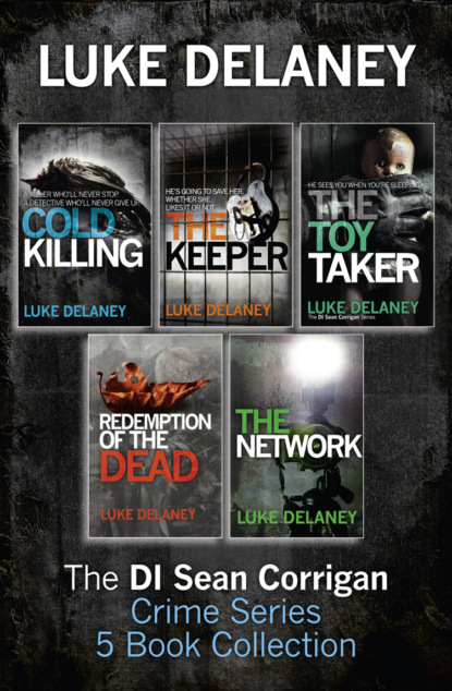 Фото - Luke Delaney DI Sean Corrigan Crime Series: 5-Book Collection: Cold Killing, Redemption of the Dead, The Keeper, The Network and The Toy Taker luke delaney di sean corrigan short story collection