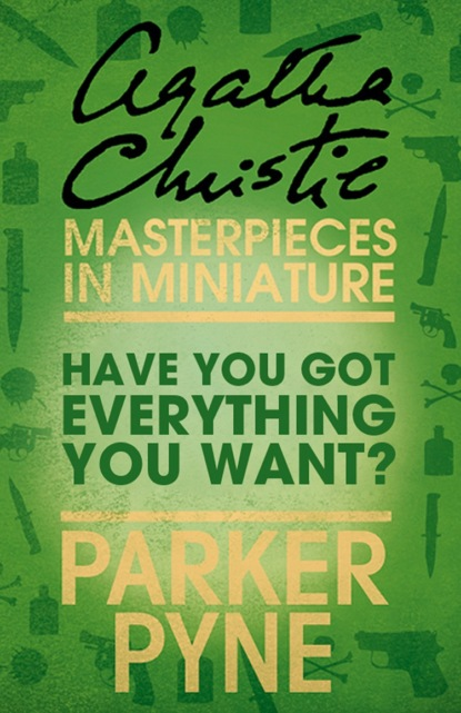 Have You Got Everything You Want?: An Agatha Christie Short Story