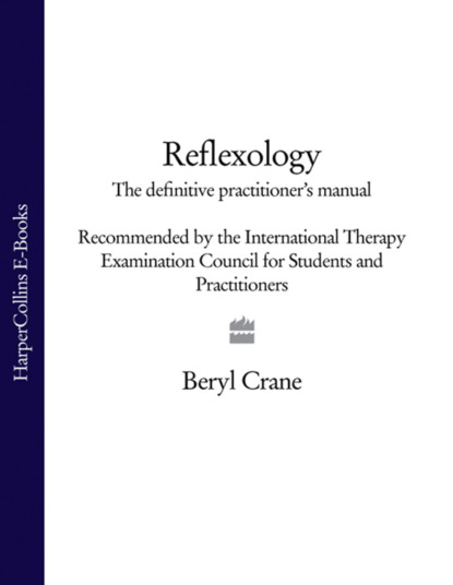 Фото - Beryl Crane Reflexology: The Definitive Practitioner's Manual: Recommended by the International Therapy Examination Council for Students and Practitoners lee sanders a practical manual of diabetic foot care