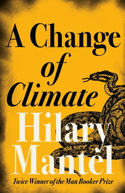 Hilary Mantel A Change of Climate фото
