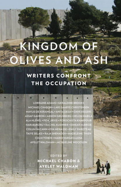 Фото - Colm Toibin Kingdom of Olives and Ash: Writers Confront the Occupation chabon m moonglow