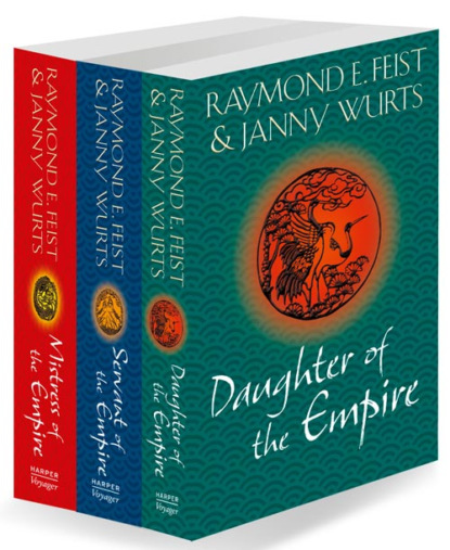 Janny Wurts The Complete Empire Trilogy: Daughter of the Empire, Mistress of the Empire, Servant of the Empire