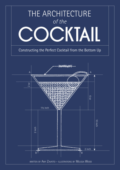 Amy Zavatto The Architecture of the Cocktail: Constructing The Perfect Cocktail From The Bottom Up a r gurney the cocktail hour