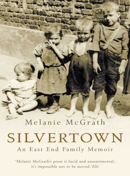 Melanie McGrath Silvertown: An East End family memoir melanie mcgrath silvertown an east end family memoir