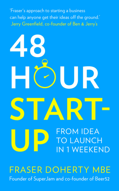 Fraser MBE Doherty 48-Hour Start-up: From idea to launch in 1 weekend matt thomas the smarta way to do business by entrepreneurs for entrepreneurs your ultimate guide to starting a business