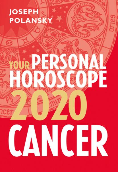 Joseph Polansky Cancer 2020: Your Personal Horoscope joseph polansky leo 2020 your personal horoscope