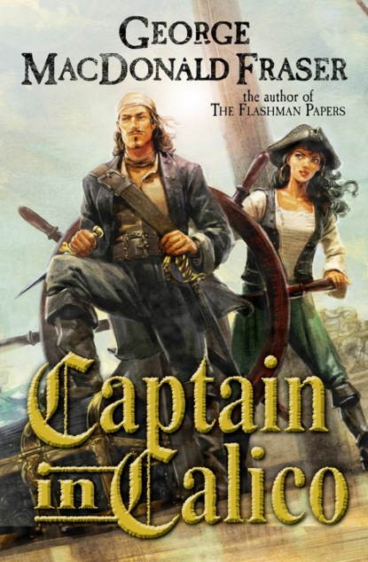 George Fraser MacDonald Captain in Calico the pirate and the pagan