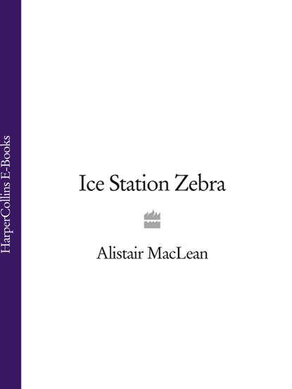 Alistair MacLean Ice Station Zebra alistair maclean ice station zebra