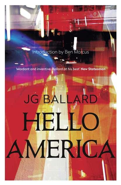 J. G. Ballard Hello America j g ballard empire of the sun