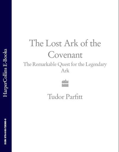 Tudor Parfitt The Lost Ark of the Covenant: The Remarkable Quest for the Legendary Ark худи print bar lost ark