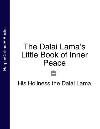 Далай-лама XIV The Dalai Lama's Little Book of Inner Peace addresses on the death of hon owen lovejoy