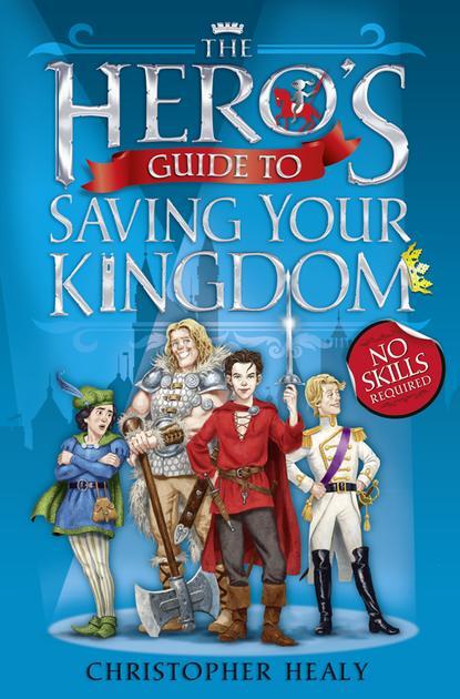 Фото - Christopher Healy The Hero's Guide to Saving Your Kingdom lisa laurel kaye the prince s bride
