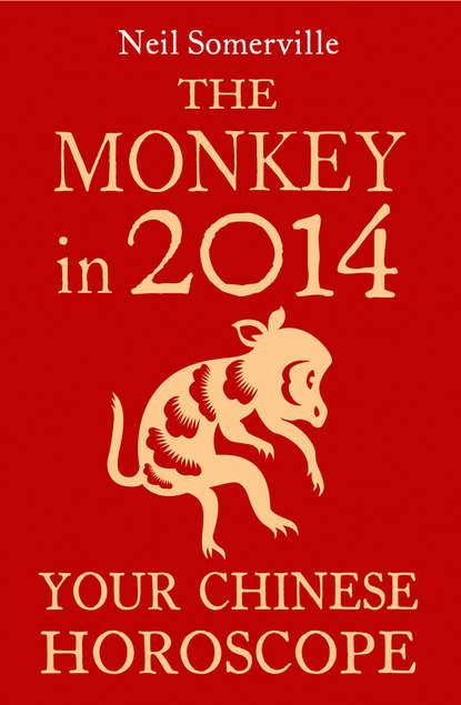 Neil Somerville The Monkey in 2014: Your Chinese Horoscope умка книга пазл три поросенка 6 пазлов
