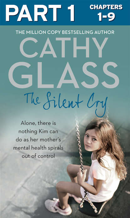 Cathy Glass The Silent Cry: Part 1 of 3: There is little Kim can do as her mother's mental health spirals out of control недорого