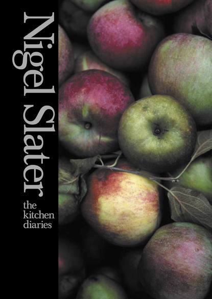 Nigel Slater The Kitchen Diaries nigel slater the kitchen diaries