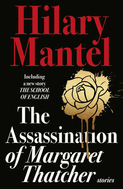 Hilary Mantel The Assassination of Margaret Thatcher the path to power margaret thatcher