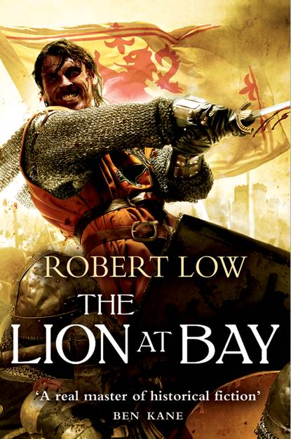 Robert Low The Complete Kingdom Trilogy: The Lion Wakes, The Lion at Bay, The Lion Rampant robert low the lion at bay