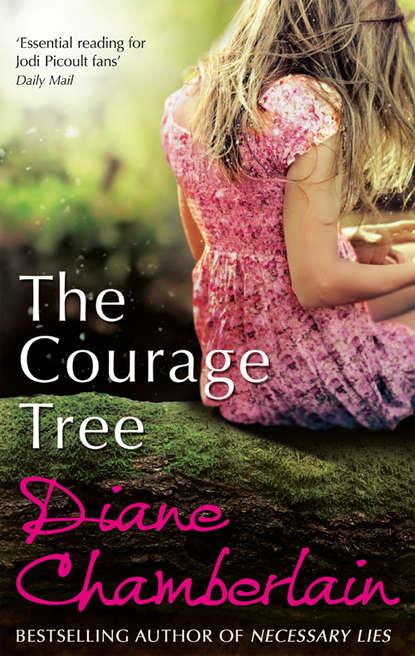 Diane Chamberlain The Courage Tree diane chamberlain the lost daughter