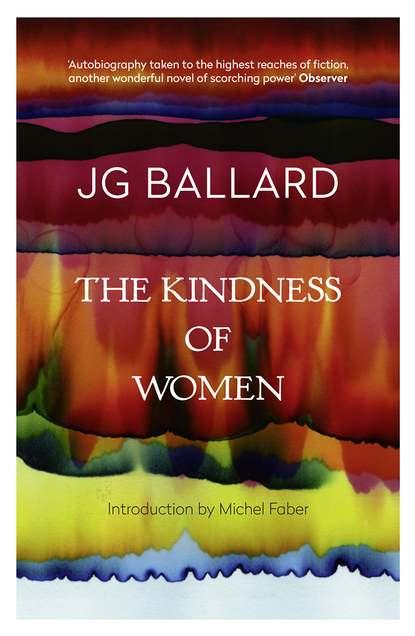 J. G. Ballard The Kindness of Women j g ballard empire of the sun