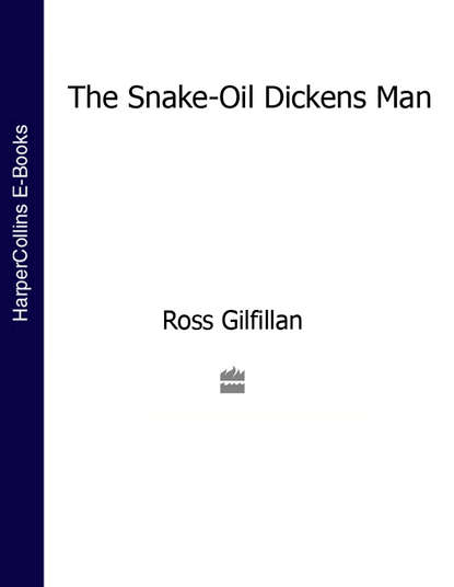 Ross Gilfillan The Snake-Oil Dickens Man