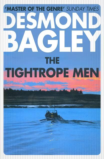 Desmond Bagley The Tightrope Men desmond bagley the tightrope men the enemy