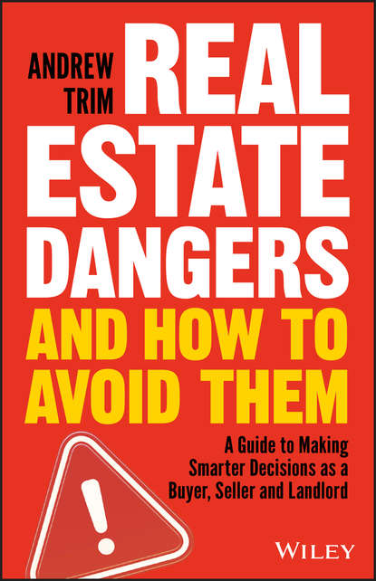 Andrew Trim Real Estate Dangers and How to Avoid Them. A Guide to Making Smarter Decisions as a Buyer, Seller and Landlord anthony iaquinto never bet the farm how entrepreneurs take risks make decisions and how you can too