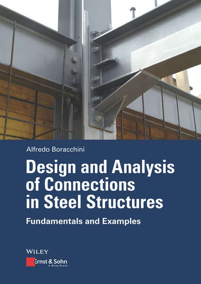 Alfredo Boracchini Design and Analysis of Connections in Steel Structures. Fundamentals and Examples alan johnson recommendations for design and analysis of earth structures using geosynthetic reinforcements ebgeo