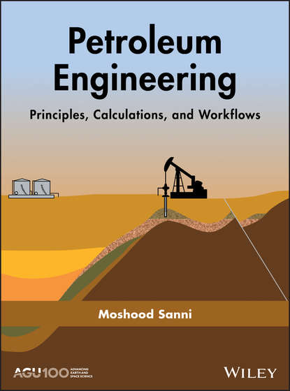 Moshood Sanni Petroleum Engineering: Principles, Calculations, and Workflows a system approach to mechanical engineering problems