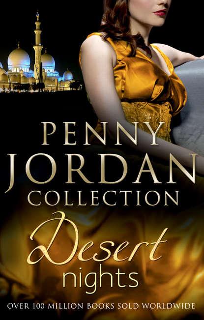 PENNY JORDAN Desert Nights: Falcon's Prey / The Sheikh's Virgin Bride / One Night With the Sheikh sharon kendrick the desert king s virgin bride