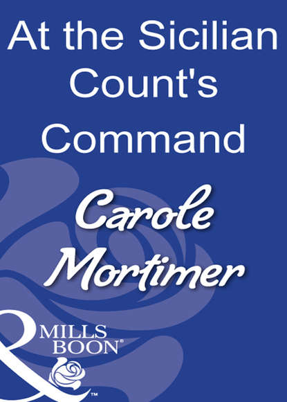 Carole Mortimer At The Sicilian Count's Command