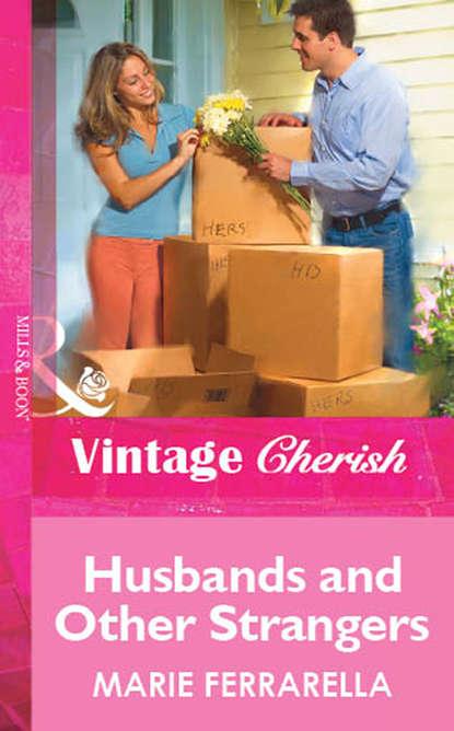 Marie Ferrarella Husbands and Other Strangers dear rose i love my man туалетные духи тестер 100 мл