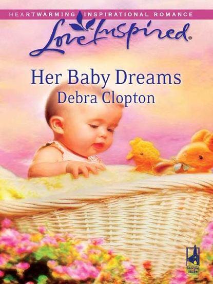 Debra Clopton Her Baby Dreams debra clopton the cowboy takes a bride