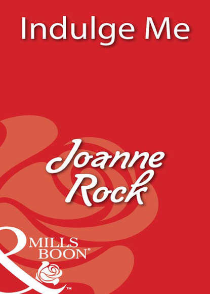 Joanne Rock Indulge Me joanne rock something to talk about