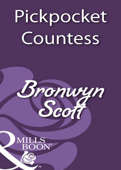 Bronwyn Scott Pickpocket Countess bronwyn scott bronwyn scott s sexy regency bundle pickpocket countess grayson prentiss s seduction notorious rake innocent lady libertine lord pickpocket miss the viscount claims his bride