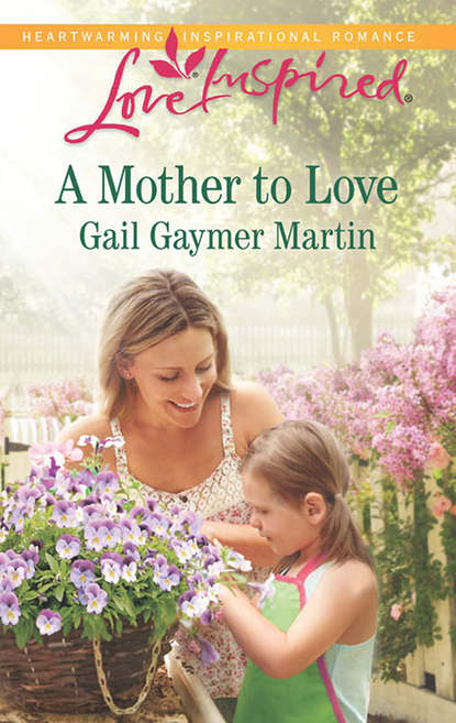 Gail Martin Gaymer A Mother to Love фото
