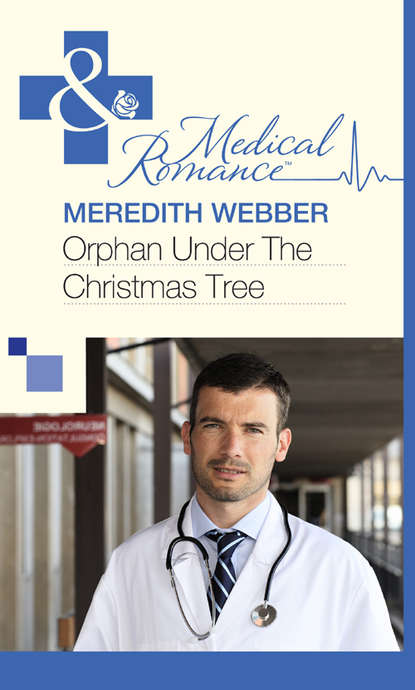 Meredith Webber Orphan Under the Christmas Tree meredith webber bride at bay hospital