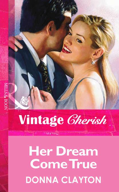 Donna Clayton Her Dream Come True