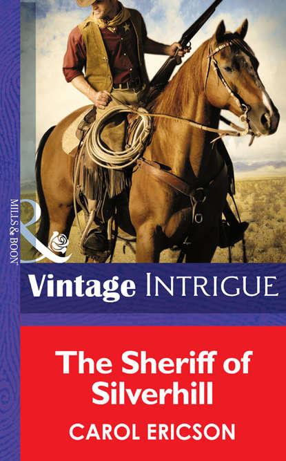 Carol Ericson The Sheriff of Silverhill printio sheriff