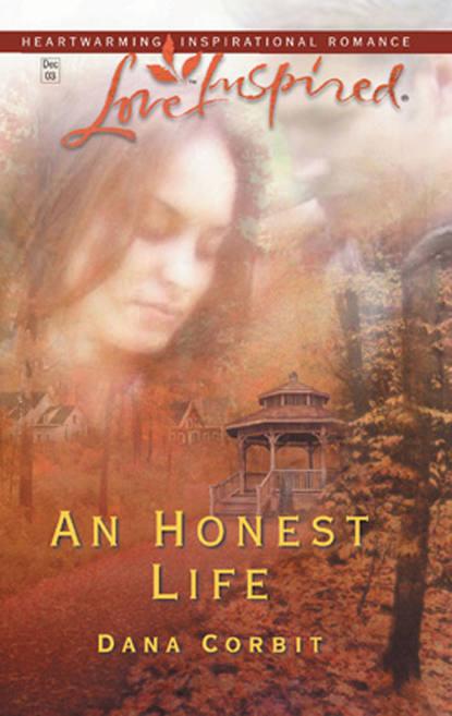 Dana Corbit An Honest Life convictions
