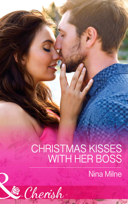 Фото - Nina Milne Christmas Kisses With Her Boss sealed with a loving kiss
