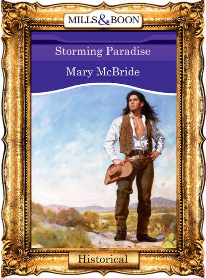 Mary McBride Storming Paradise mary mcbride bandera s bride