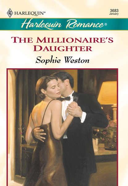 Sophie Weston The Millionaire's Daughter sophie weston the duke s proposal