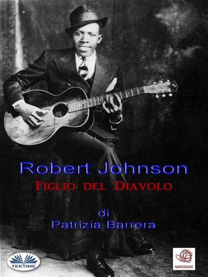 Patrizia Barrera Robert Johnson Figlio Del Diavolo