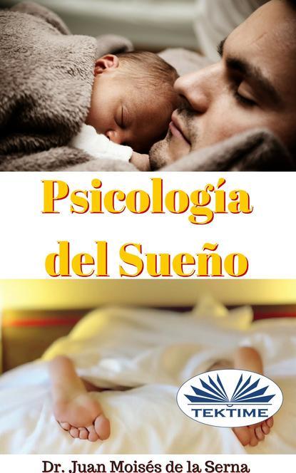 Juan Moisés De La Serna Psicología Del Sueño juan moisés de la serna the spy