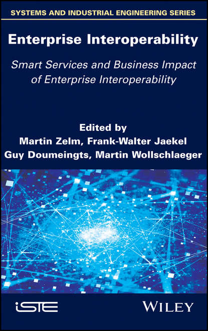 Группа авторов Enterprise Interoperability: Smart Services and Business Impact of Enterprise Interoperability группа авторов enterprise interoperability