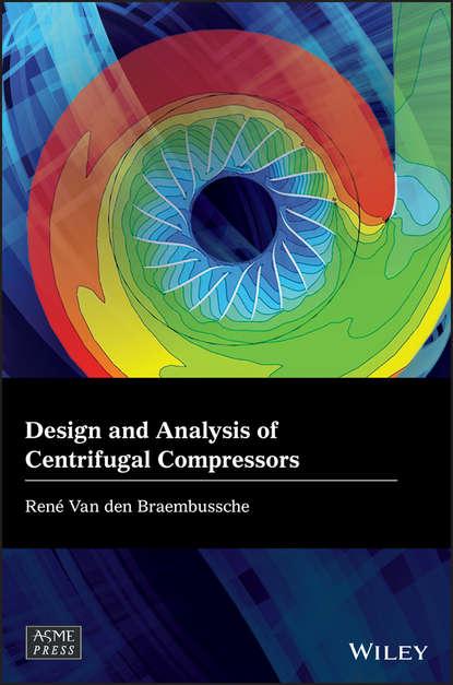 Группа авторов Design and Analysis of Centrifugal Compressors forrester alexander i j aircraft aerodynamic design geometry and optimization