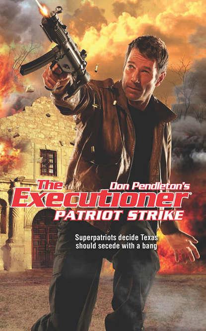 Фото - Don Pendleton Patriot Strike texas texas the conversation 2 cd
